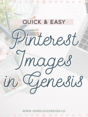 Quick & Easy Pinterest Images in Genesis