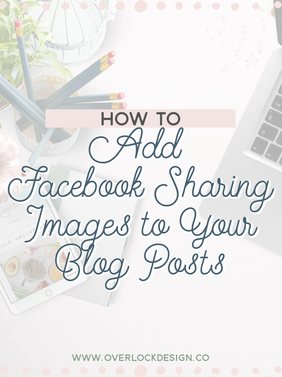 How to Add Facebook Sharing Images to Your Blog Posts