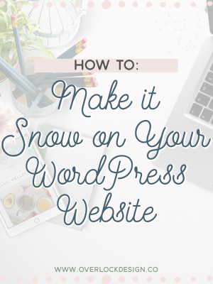 How To: Make it Snow on Your WordPress Website