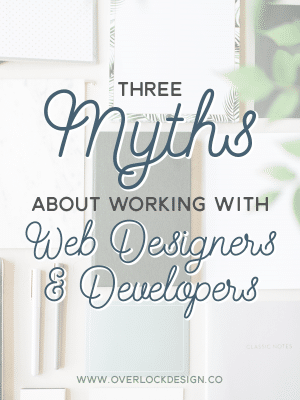 3 Myths About Working With Web Designers and Developers